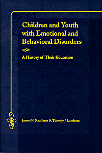Children and Youth with Emotional and Behavioral Disorders: A History of Their Education Image